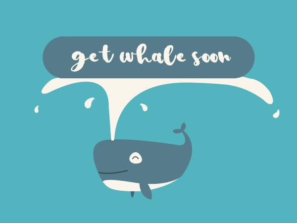 Whale Get Well Soon