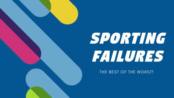 Sporting Failures