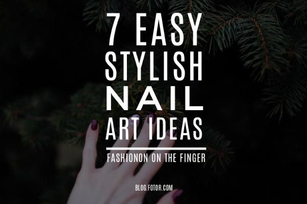 7 Easy Stylish Nail