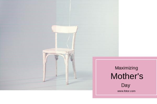 Maximizing Mother's Day_copy_CY_20170212