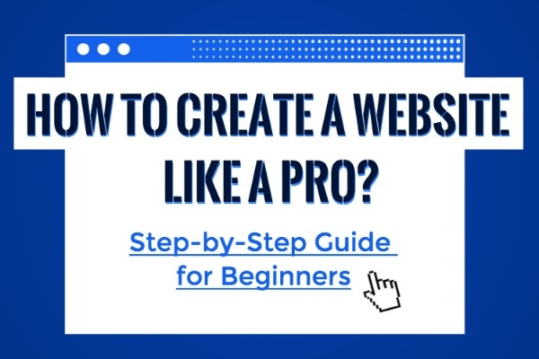 How To Create A Website Like A Pro