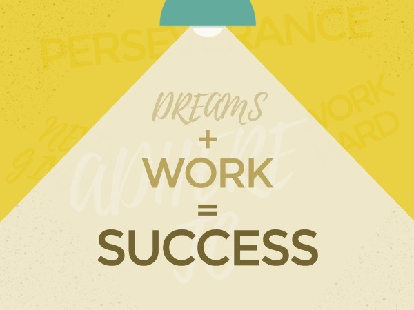 Dreams, Work And Success