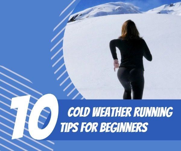 Cold Weather Running Tips For Beginners