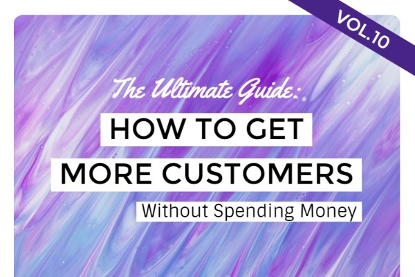 How To Get More Customers Without Spending Money