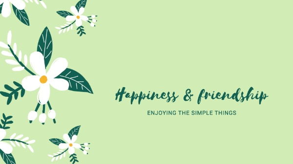 Simple Happiness & Friendship