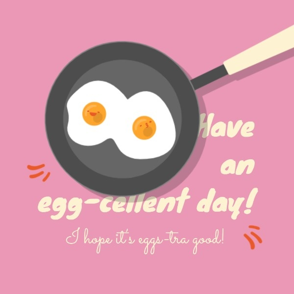 Egg-cellent Day
