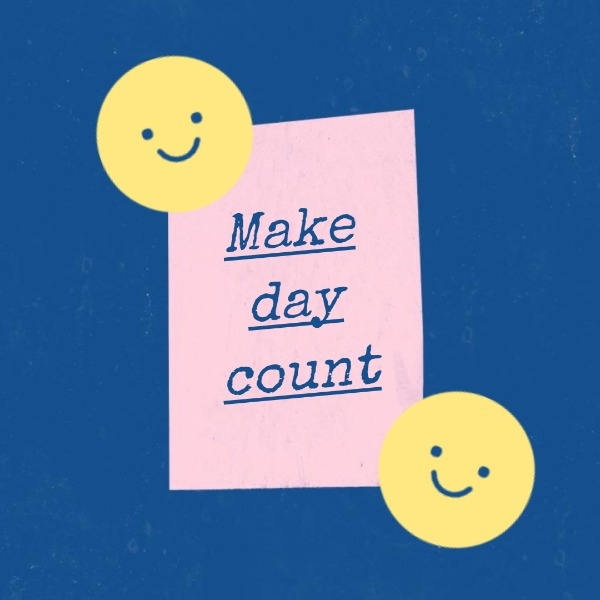 Make Day Count Quote