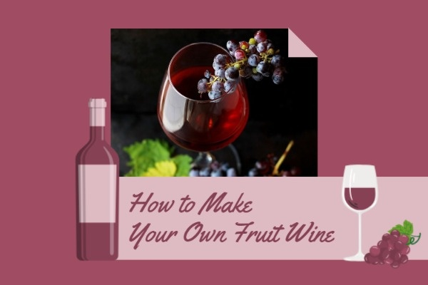 How To Make Your Fruit Wine