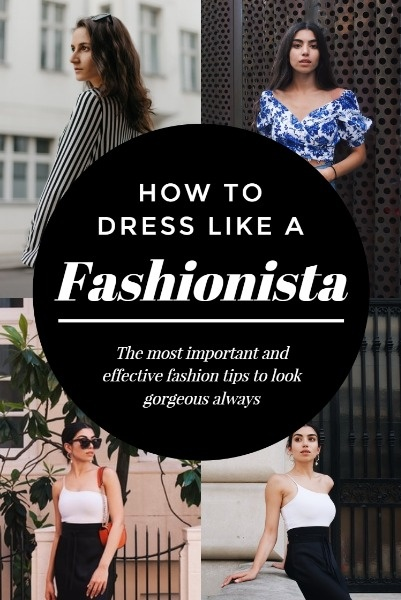 How To Dress Like A Fashionista