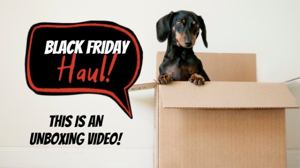 Black Friday Unboxing Video