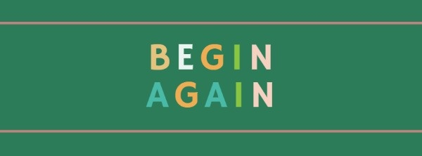 Green Begin Again Facebook Cover