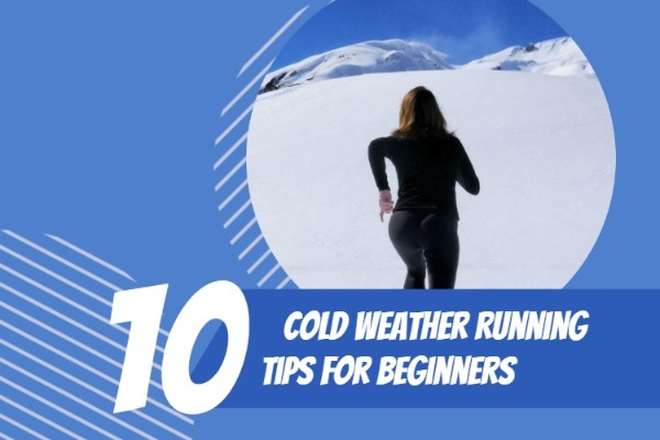 10 Cold Winter Running Tips For Beginners
