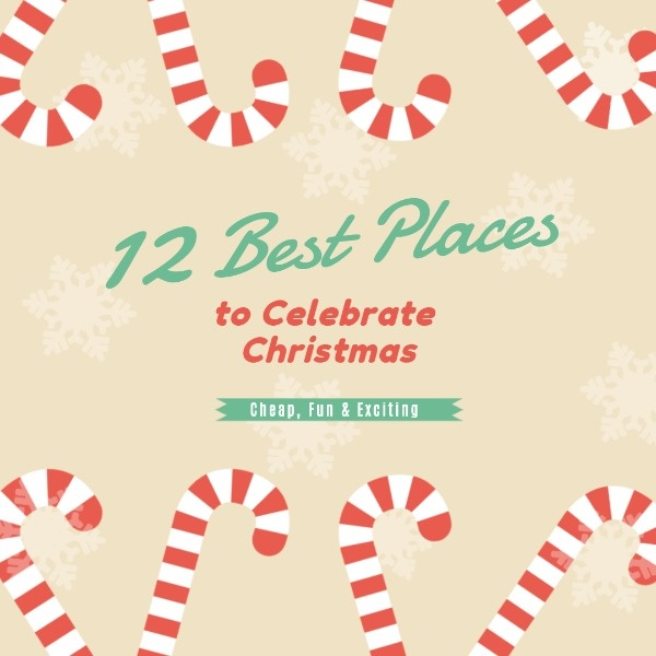 Best Places To Celebrate Christmas