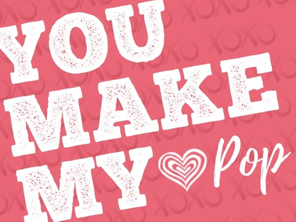 Pink You Make My Heart Pop Card